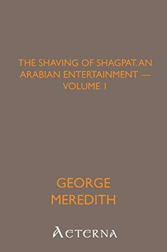 The Shaving of Shagpat; an Arabian entertainment — Volume 1の詳細を見る