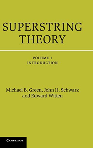 Superstring Theory 1 Volume Hardback Set: Superstring Theory: 25th Anniversary Edition (Cambridge Monographs on Mathematical Physics)