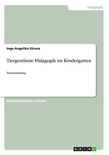 Tiergestützte Pädagogik im Kindergarten: Textsammlung