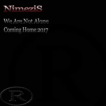 We Are Not Alone / Coming Home 2017