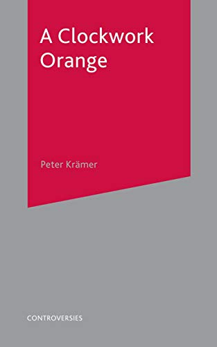 A Clockwork Orange (Controversies) (English Edition)