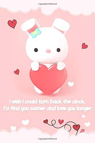""""""" I wish I could turn back the clock. I'd find you sooner and love you longer."""" Beautiful love quote cover design line journals notebook: Special ... a perfect gift for Valentine's, Order today!"""