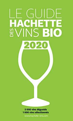 Guide Hachette des Vins bio 2020 (French Edition)