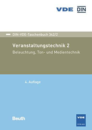 Veranstaltungstechnik 2: Beleuchtung, Ton- und Medientechnik (DIN-VDE-Taschenbuch)