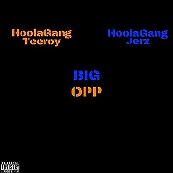 BIG OPP (feat. Hoolagang Teeroy)