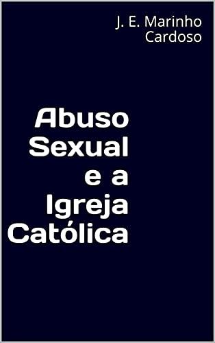 Abuso Sexual e a Igreja Católica