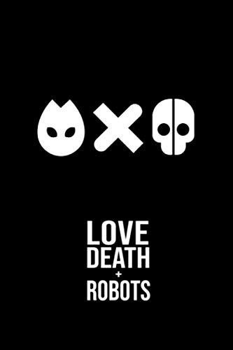 LOVE DEATH + ROBOTS: Japanese Anime Notebook, 6 x 9- 100 Blank Pages - Anime Journal, Otaku Gift Notebook, Journal College Diary, Gift For Boys, Girls, Artists & Adults