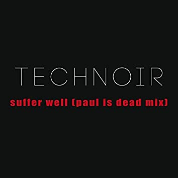 Suffer Well (Paul is Dead Mix)