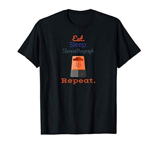Eat Stereolithograph Print Repeat SLA 3D-Printer Printing T-Shirt
