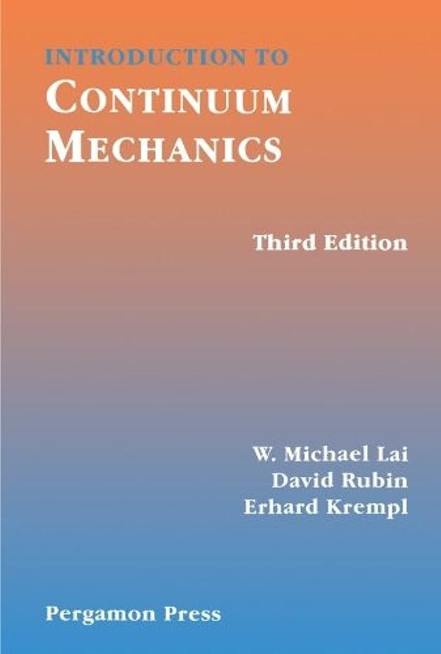 あご震え精査するIntroduction to Continuum Mechanics, Third Edition