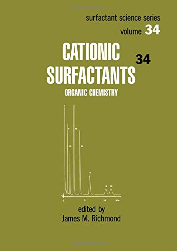 Download Cationic Surfactants: Organic Chemistry (Surfactant Science) 0824783816