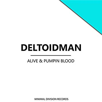 Alive & Pumpin Blood
