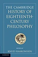 The Cambridge History of Eighteenth-Century Philosophy 2 Volume Paperback Boxed Set