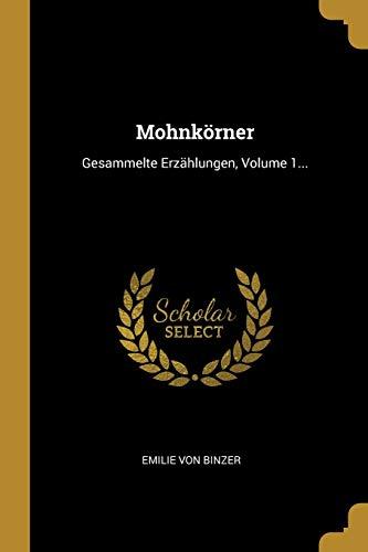GER-MOHNKORNER: Gesammelte Erzählungen, Volume 1...