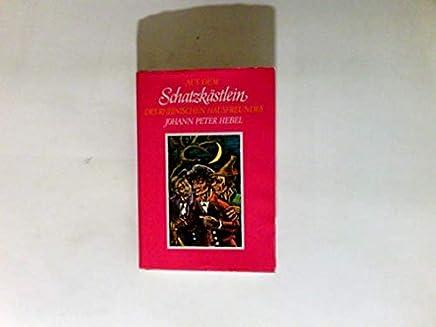 Schatzkästlein des rheinischen Hausfreundes: aus: Deutsche National-Litteratur : historisch-kritische Ausgabe, 188 = Bd. 142, Abt. 2, Teil 2