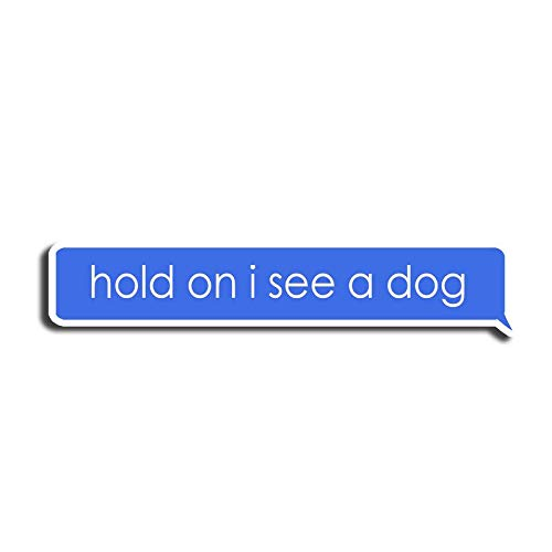 Hold On I See A Dog Sticker Pet Stickers Waterbottle Sticker Tumblr Stickers Laptop Stickers Vinyl Stickers
