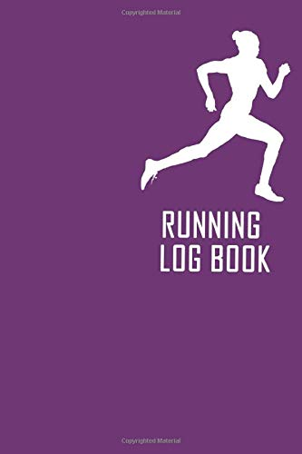 Running Log Book: Best for monitoring Your Running! Perfect to save your progress!