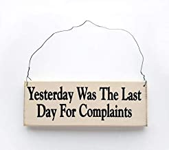 MaxEcor Yesterday was The Last Day for Complaints - Saying Handmade Rustic Wood Sign - Hanging Wall Door - Home Decor Room Office Fun Gift