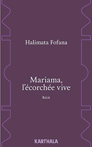 Mariama, l'Ecorchée Vive. Recit