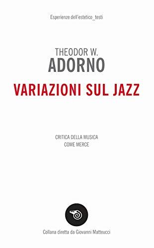 Variazioni sul jazz. Critica della musica come merce
