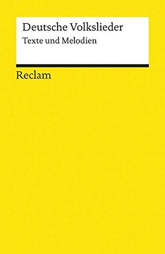 Deutsche Volkslieder: Texte und Melodien (Reclams Universal-Bibliothek)