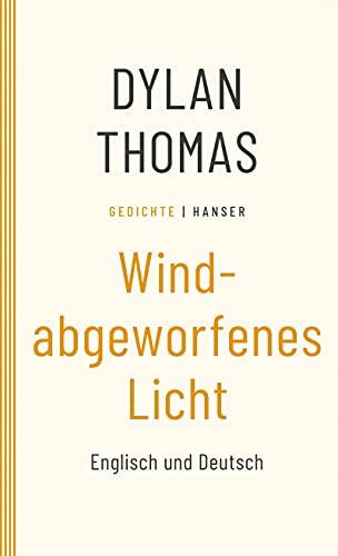 Windabgeworfenes Licht: Gedichte. Englisch und Deutsch