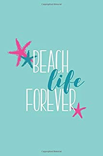 Beach Life Forever (6x9 Journal): Lined Writing Notebook, 120 Pages – Cute Pink and Peacock Blue Starfish Seashells on Teal Blue Background with Funny and Inspirational Beach Themed Quote