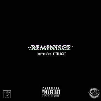 Reminisce (feat. TTG Dree)