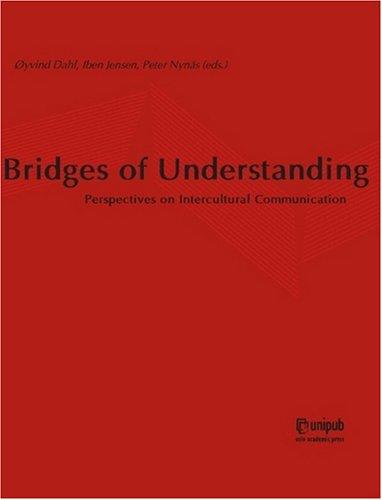 Bridges of Understanding: Perspectives on Intercultural Communication