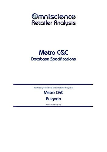 Metro C&C - Bulgaria: Retailer Analysis Database Specifications (Omniscience Retailer Analysis - Bulgaria Book 65522) (English Edition)