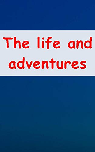 The life and adventures of Robinson (Italian Edition)