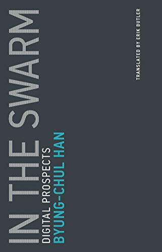 In the Swarm: Digital Prospects (Volume 3) (Untimely Meditations, 3)
