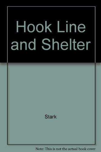 Hook Line and Shelter: Ice Fishing Tales And Photos, Too