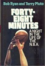 Forty-Eight Minutes: A Night in the Life of the N.B.A.