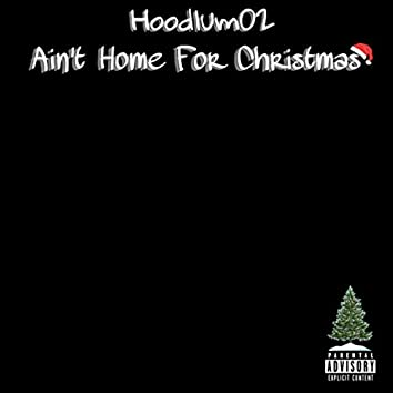 Ain't Home For Christmas