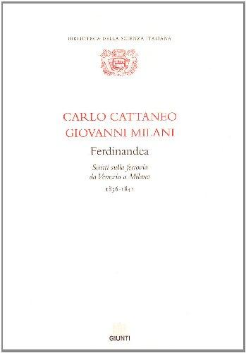 Ferdinandea. Scritti sulla ferrovia da Venezia a Milano. 1836-1841