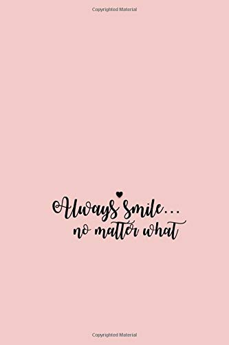 Always Smile... no matter what: Your Year 2020 Daily Diary / One Page Per Day Journal - Dated Notebook (Diaries & Planners)