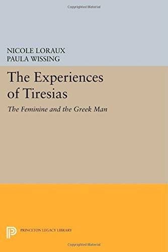 The Experiences of Tiresias: The Feminine and the Greek Man (Princeton Legacy Library) by Nicole Loraux (2014-07-14)
