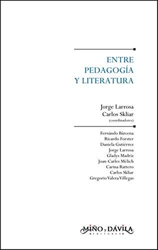 Entre pedagogía y literatura (Educación: otros lenguajes) (Spanish Edition)