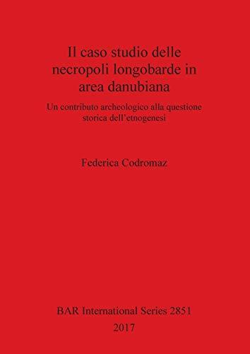 Il caso studio delle necropoli longobarde in area danubiana: Un contributo archeologico alla questione storica dell'etnogenesi: 2851