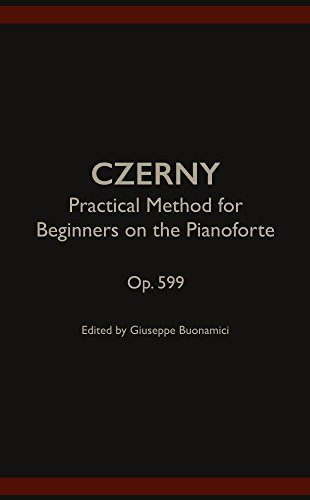 Practical Method for Beginners on the Pianoforte , Op. 599