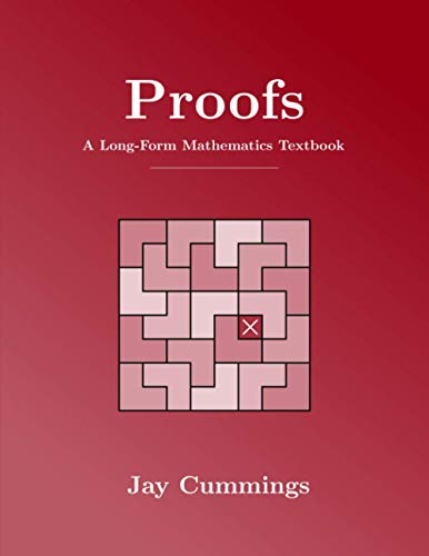 Proofs: A Long-Form Mathematics Textbook (The Long-Form Math Textbook Series)