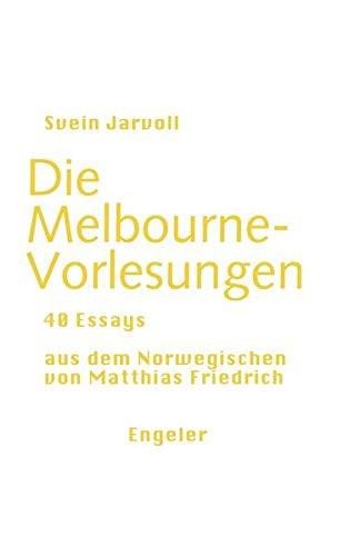 Die Melbourne-Vorlesungen (Neue Sammlung)