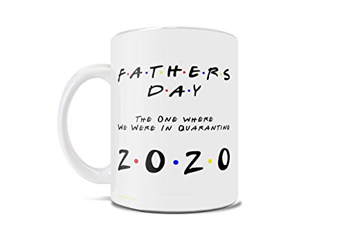 Father's Day – The One Where We Were In Quarantine - 2020 – Funny Coffee or Tea Mug – Perfect for gifting or collecting – by Trend Setters Ltd.
