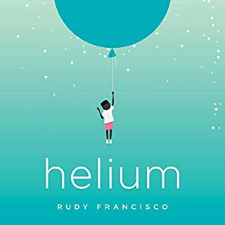 Helium                   By:                                                                                                                                 Rudy Francisco                               Narrated by:                                                                                                                                 Rudy Francisco                      Length: 1 hr     28 ratings     Overall 4.9