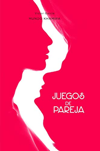 Juegos Sexuales Y Eróticos Para Parejas Hazme Disfrutar Con 25 Juegos Mundo Khamira Nº 4 Spanish Edition Kindle Edition By Seller Best Literature Fiction Kindle Ebooks
