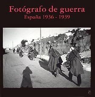 Fotografo de Guerra - España 1936-1939: Amazon.es: Capa,Robert: Libros