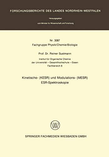 Kinetische- (Kesr) und Modulations- (Mesr) Esr - Spektroskopie (Forschungsberichte des Landes Nordrhein-Westfalen (3087), Band 3087)