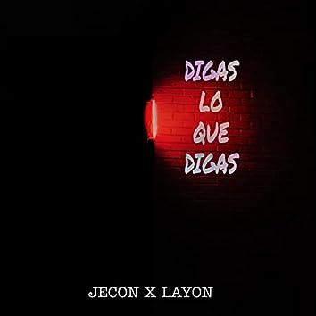 Digas Lo Que Digas (feat. Layon)