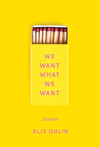 We Want What We Want: Stories
